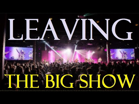 Leaving the Big Show