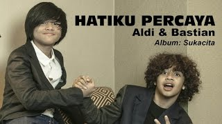 [3.15 MB] Hatiku Percaya - Aldi & Bastian (Coboy Junior -2)