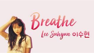 SUHYUN (이수현) – BREATHE (한숨) [han|rom|eng lyrics/가사]
