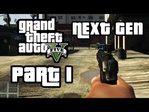 GTA 5 Next Gen Walkthrough Part 1 - Xbox One / PS4 Gameplay - FIRST PERSON MODE - Grand Theft Auto 5