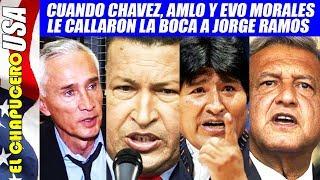 Así Hugo Chávez, AMLO y Evo Morales le callaron la boca a Jorge Ramos