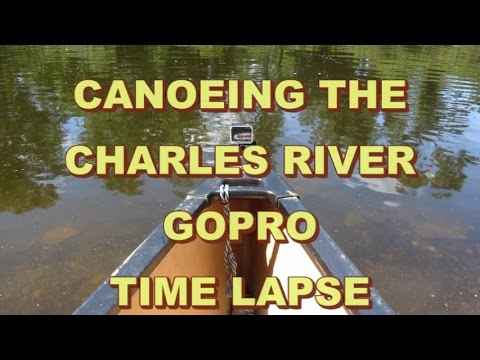 Canoeing The Charles River ~ Bridge Street to South Natick Falls ~ GoPro Time Lapse
