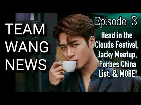Head in the Clouds | Jacky Meetup | Forbes China (TEAM WANG NEWS EP. 3)