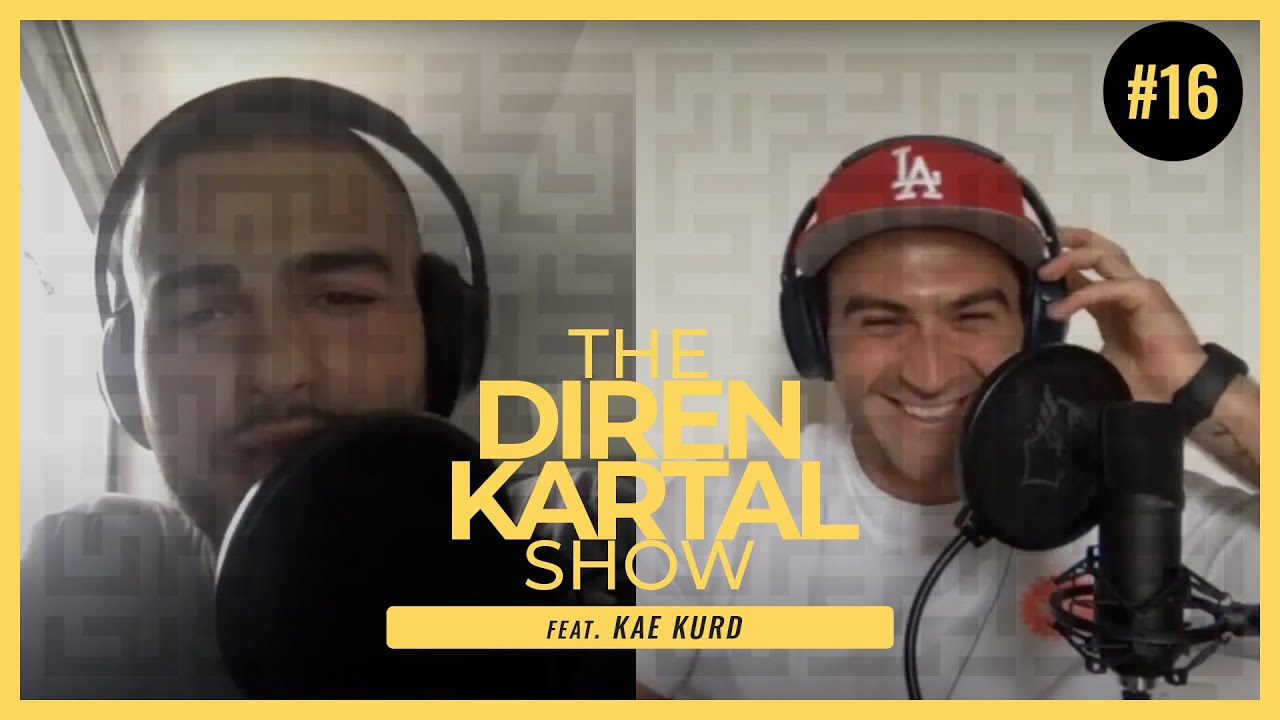 The Diren Kartal Show - #16 Kae Kurd