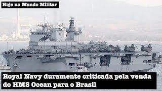 Royal Navy duramente criticada pela venda do HMS Ocean para o Brasil