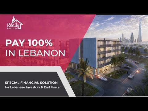 Buy Property Dubai Pay 100 In Lebanon Special Financial Solution For Lebanese Investors Youtube