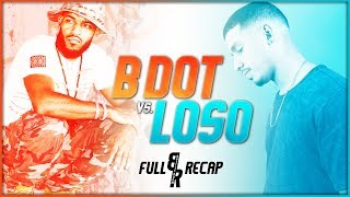 B Dot vs. Loso (Full Recap)