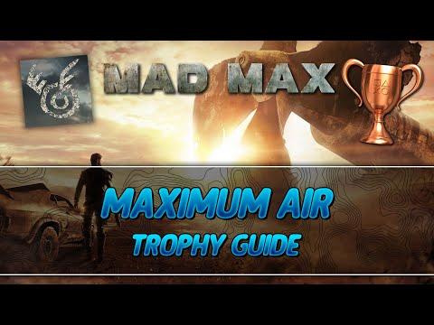 Mad Max | Maximum Air Trophy Guide
