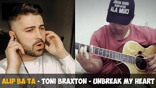 Alip ba ta - tony braxton unbreak my heart (fingerstyle cover)   reaction