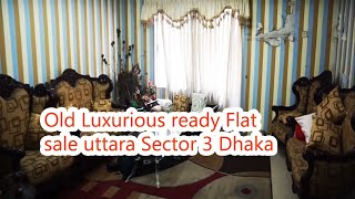 Old ready flat for sale in sector 3 uttara Dhaka - bank loan flat sale Dhaka - Flat sale Dhaka