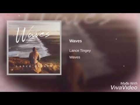 Waves Lance Tingey Lyrics Video