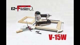 Łączenie ramek drewnianych za pomocą zszywacza EZ-Fasten V-15W