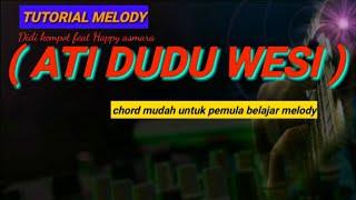 Tutorial melody Ati dudu wesi ( Didi kempot feat Happy asmara )