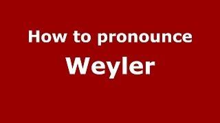 how to pronounce weyler brazilian portuguese brazil pronouncenames com