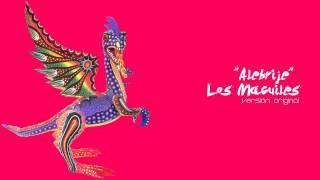 Alebrije (Te lo dije)  - Los Macuiles, Version Original