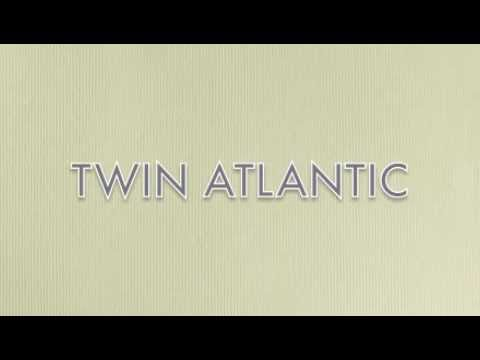 "Twin Atlantic- ""Better Weather"" (with lyrics)"