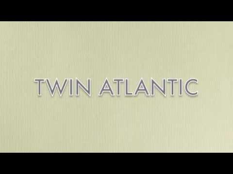 Twin Atlantic-