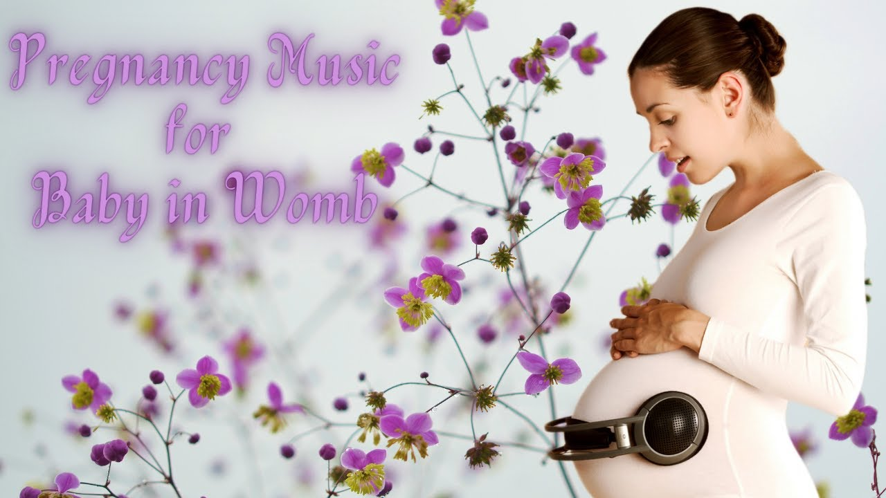Music For Pregnancy And Smart Baby Pregnancy Music For Baby In Womb Youtube