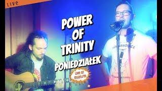 Power Of Trinity - Poniedziałek (Live at MUZO.FM)