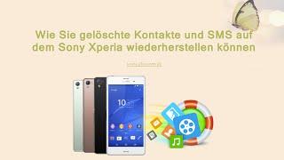 Wie Sie gelöschte Kontakte und SMS auf dem Sony Xperia XA1/XZ/Z5/Z3+/Z2 wiederherstellen können
