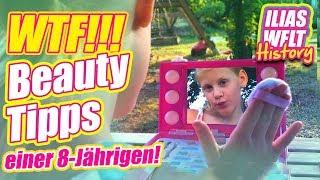 ILIAS WELT HISTORY - WTF! Beautytipps einer 8-Jährigen