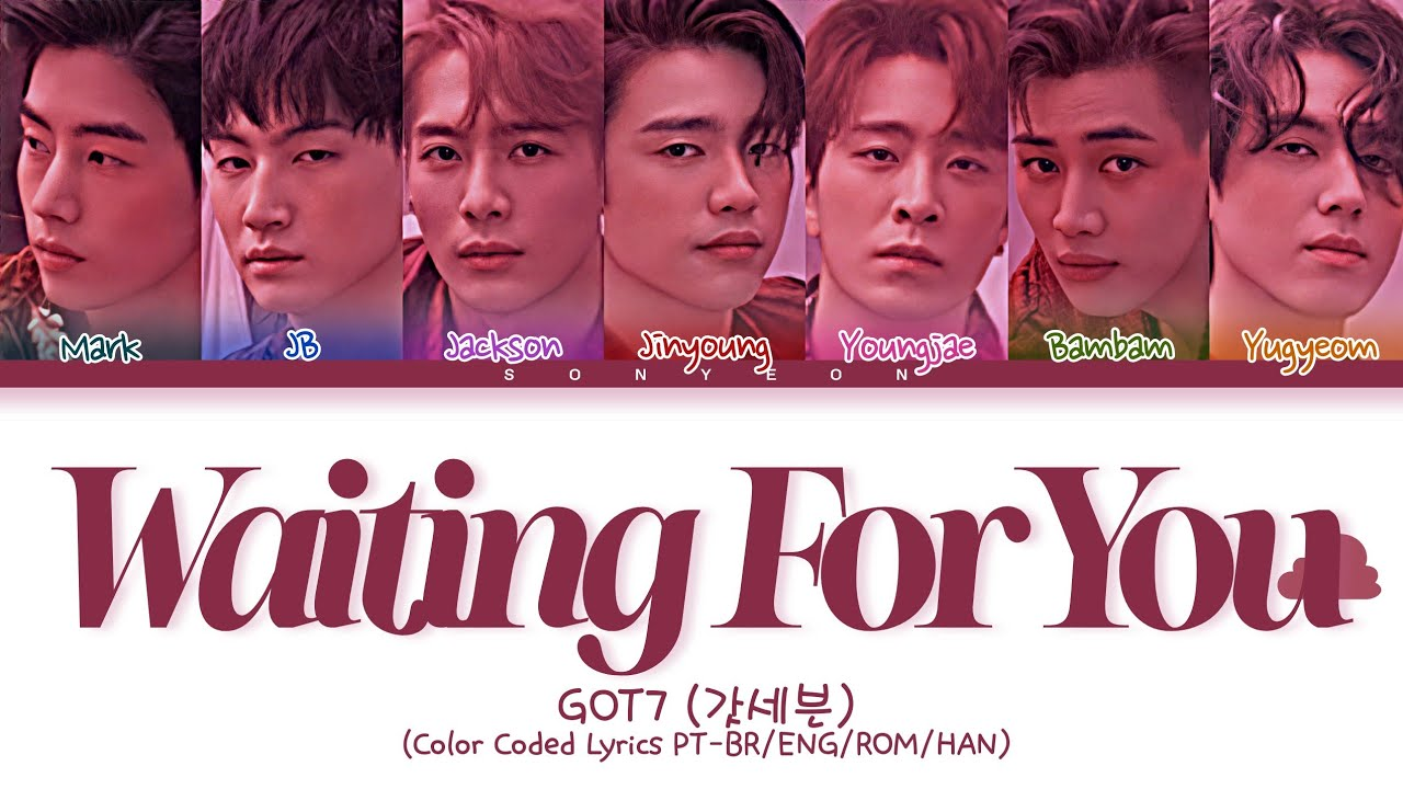 "Got7 ""Waiting For You"" translates into English + texts in Korean"