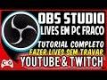 Como Configurar OBS Studio 2018 Para Fazer Lives Sem Travar - Tutorial Completo