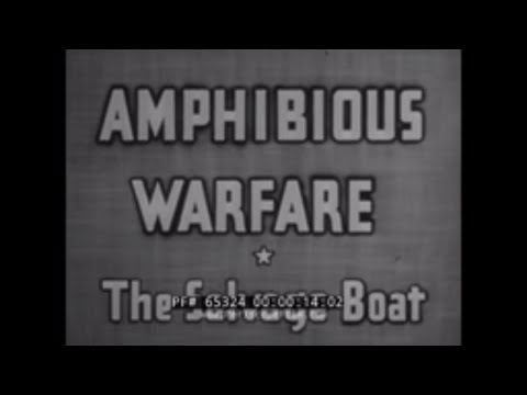 AMPHIBIOUS BEACH LANDING  SALVAGE BOAT OPERATIONS  U.S. NAVY WWII FILM   ASSAULT LANDING BOATS 65324