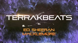 Macklemore & Ryan Lewis - Growing Up feat. Ed Sheeran (TerrakBeats Remix) / FAST VERSION