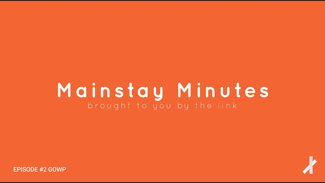Mainstay Minutes by the link Episode #2 GoWp