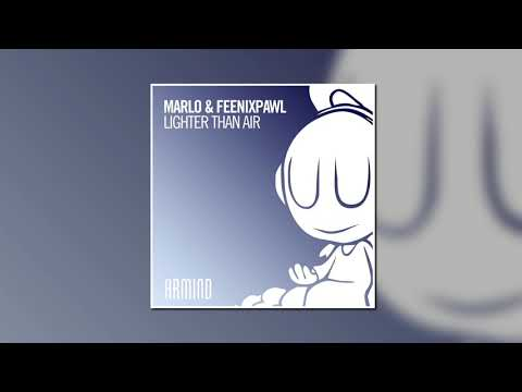 MaRLo & Feenixpawl - Lighter Than Air (Extended Mix) [ARMIND]