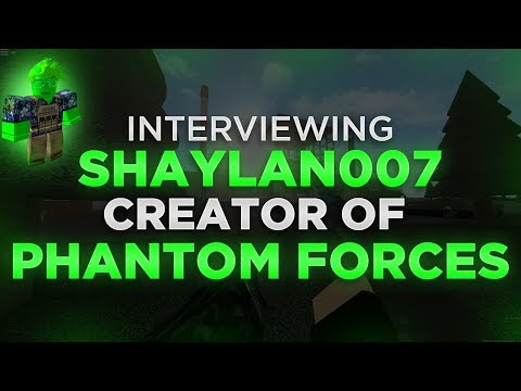 INTERVIEWING THE CREATOR OF PHANTOM FORCES.. (Shaylan007)