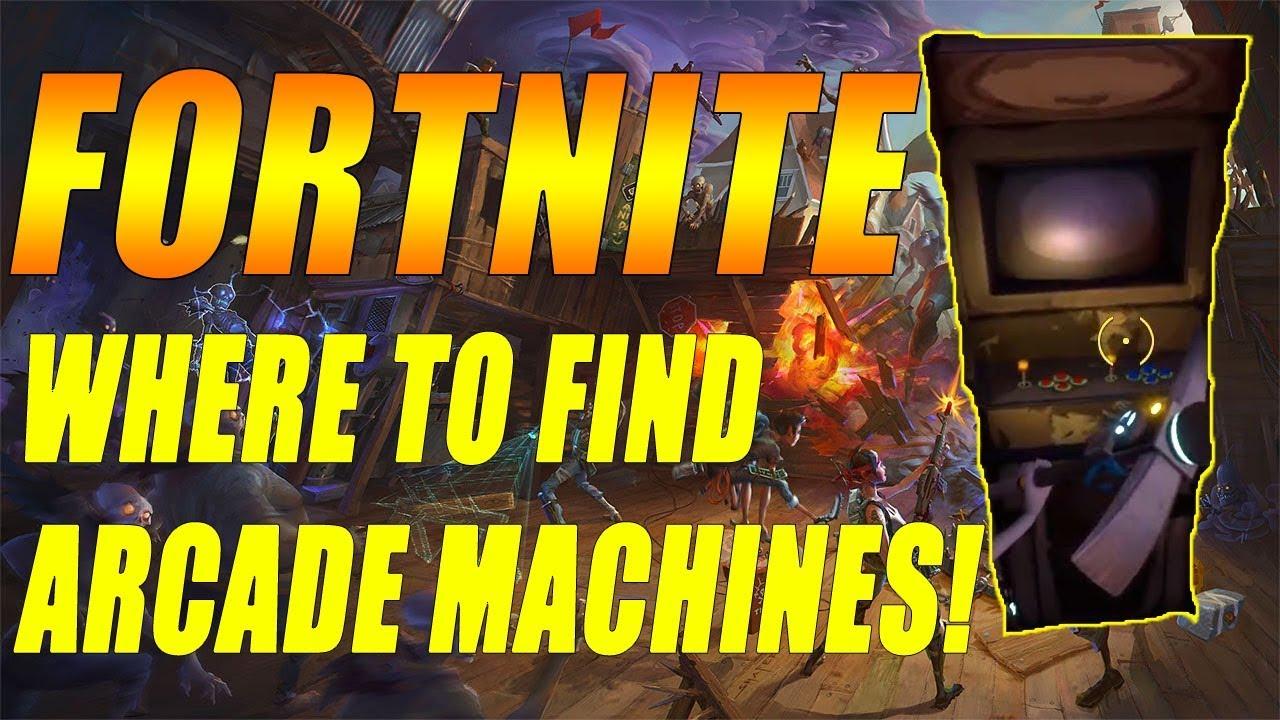 Fortnite: Where To Find Arcade Machines! - YouTube