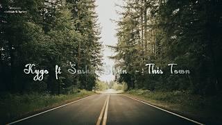 kygo-this-town-feat-sasha-sloan-vietsub-lyrics