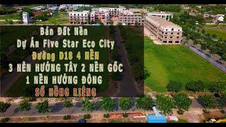 Bán Đất Nền  Dự Án Five Star Eco City  Đường D18  4 NỀN   3 NÊN HƯỚNG TÂY 2 NỀN GỐC