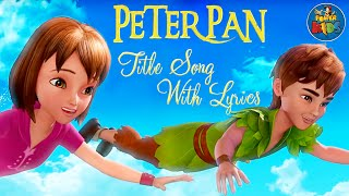 Peter Pan ᴴᴰ Title Song | Animierte Texte | Lyrische Video | Peter Pan Titel-Song Mit Text