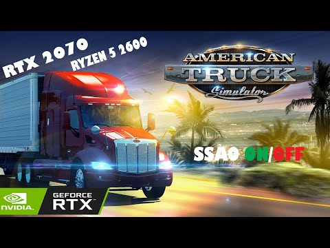 American Truck Simulator | RTX 2070 + RYZEN 5 2600 | ULTRA | SSAO ON vs OFF | 1080p |
