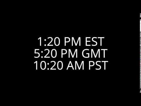 1:20 PM EST, 5:20 PM GMT, 10:20 AM PST