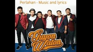 Download GuyonWaton - Perlahan (Lyrics)
