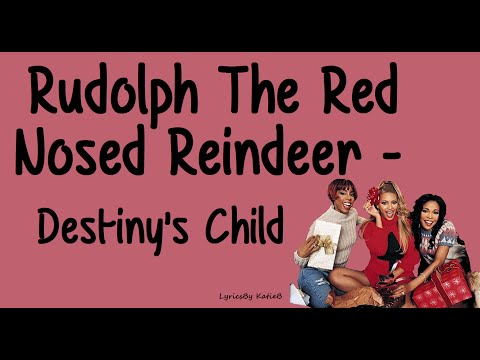 Rudolph The Red Nosed Reindeer (With Lyrics) - Destiny's Child