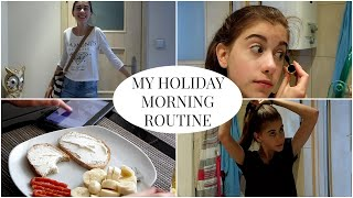 ☼ MY HOLIDAY MORNING ROUTINE ☼