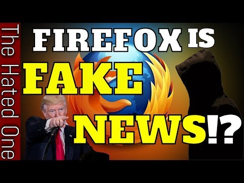 Firefox Fake News | Open Source champion for privacy turns evil | Time for Firefox alternatives?