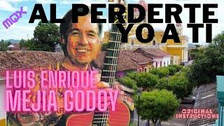 """""""Al perderte yo a tí"""" - Luis Enrique Mejía Godoy"""