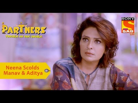 Your Favorite Character | Neena Scolds Manav & Aditya | Partners Double Ho Gayi Trouble