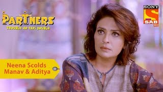 Your Favorite Character | Neena Scolds Manav & Aditya | Partners Double Ho Gayi Trouble
