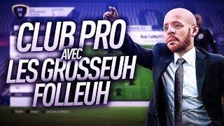FIFA18   LE RETOUR DES FOLLEUH EN CLUB PRO !