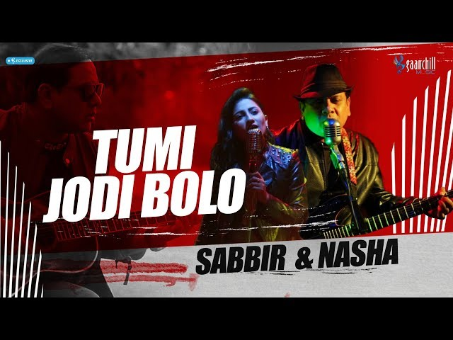 Tumi Jodi Bolo | Sabbir Nasir | Nasrin Nasha | Bangla New Song 2019