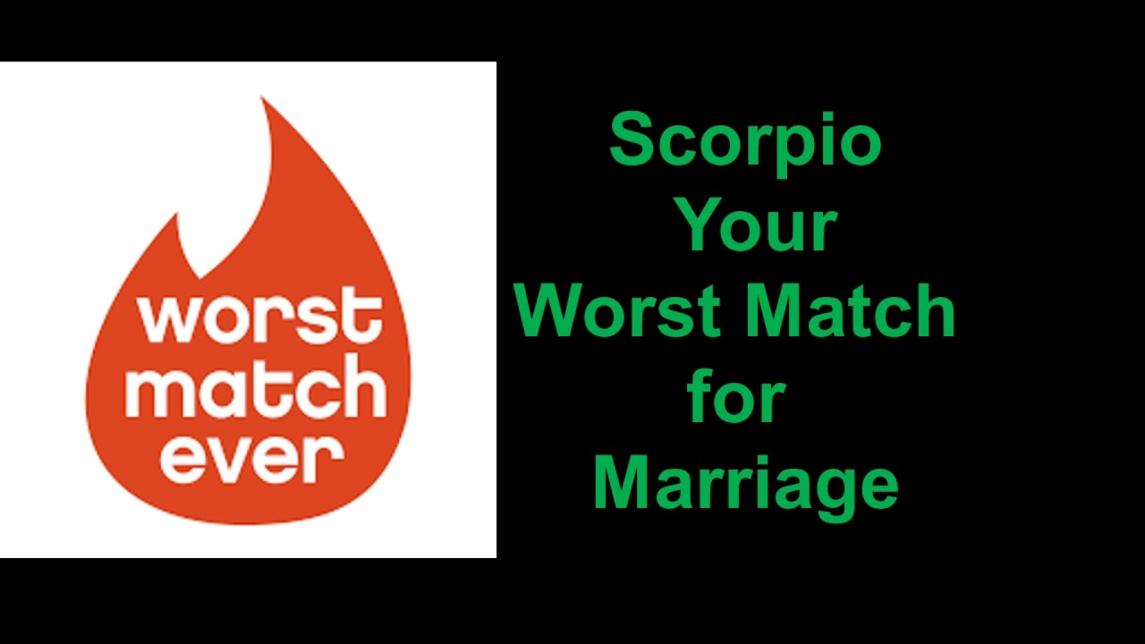 Scorpio worst matches for The Best
