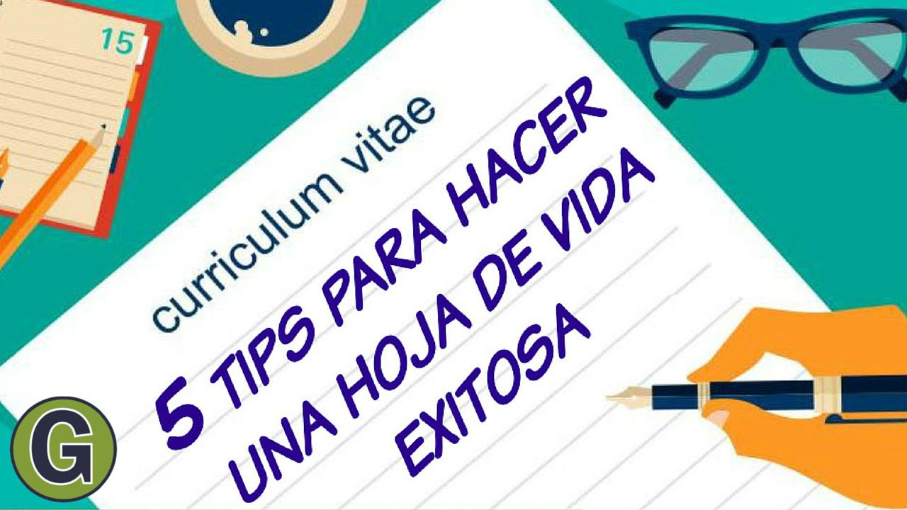 5 tips para hacer una hoja de vida o curriculum vitae