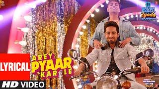 Lyrical: Arey Pyaar Kar Le| Shubh Mangal Zyada Saavdhan |Ayushmann K, Jeetu| Bappi Lahiri |Tanishk B